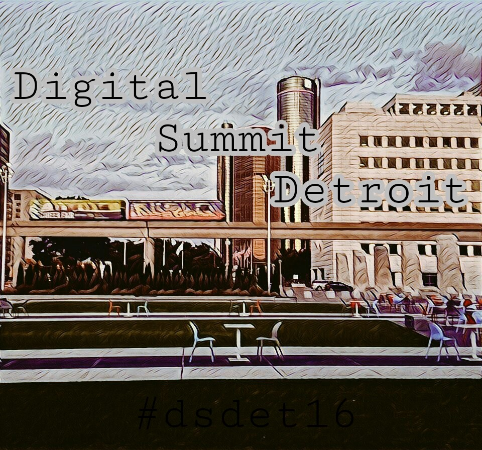 detroit digital summit recap.jpg